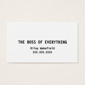 The Boss of Everything Funny White Business Card