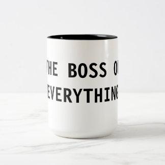 The Boss of Everything Coffee Mugs