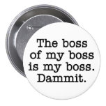The boss of my boss is my button