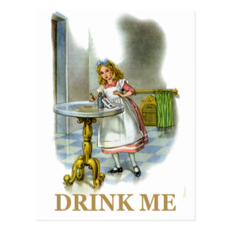 The Bottle Said Drink Me, So Alice Did! Postcard