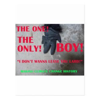 "the BOY says - ""I DON'T WANNA LEAVE YOU LARD"" Postcard"