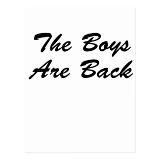 The Boys Are Back Postcard