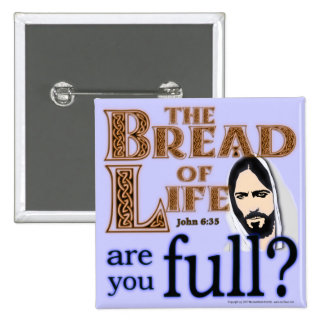 The Bread of Life Are You Full? - Button