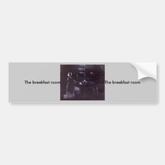 The breakfast room car bumper sticker