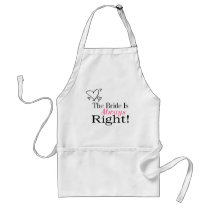 The Bride Is Always Right Adult Apron