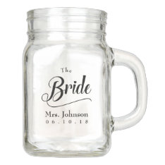 The Bride Mrs. Wedding Date Mason Jar at Zazzle