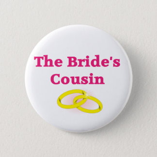 The Bride's Cousin Pinback Button