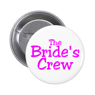 The Brides Crew (Pink) Pinback Button