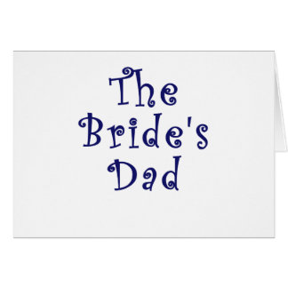 The Brides Dad Greeting Cards
