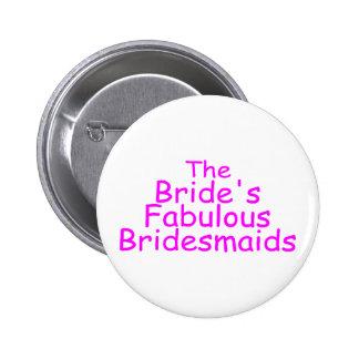 The Brides Fabulous Bridesmaids (Pink) Pinback Button