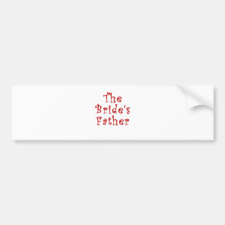 The Brides Father Bumper Sticker