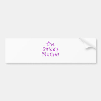 The Brides Mother Bumper Stickers