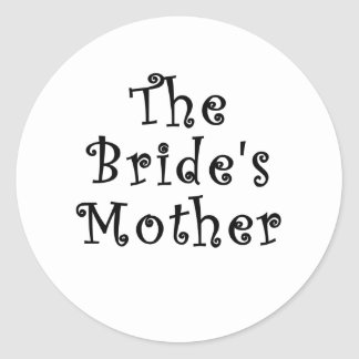 The Brides Mother Classic Round Sticker