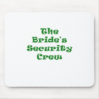 The Brides Security Crew Mouse Pad