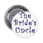 The Brides Uncle Pinback Buttons