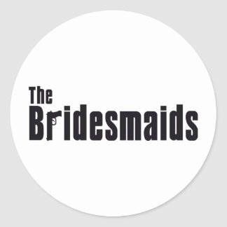 The Bridesmaids (Mafia) Classic Round Sticker