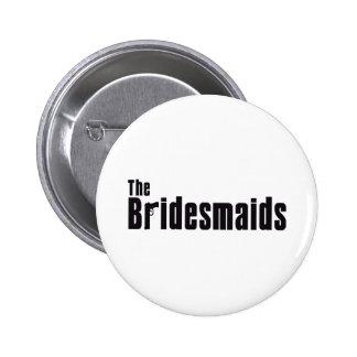 The Bridesmaids (Mafia) Pin