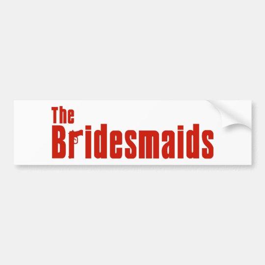 The Bridesmaids (Red Mafia) Bumper Sticker