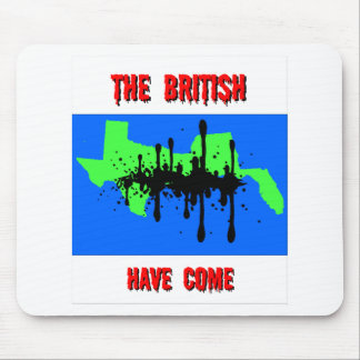 The British Have Come Mouse Pad