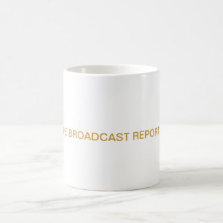 THE BROADCAST REPORT COFFEE MUG