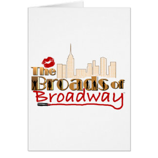 The BROADS of BROADWAY Card