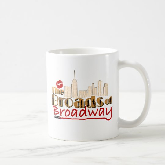 The BROADS of BROADWAY Coffee Mug