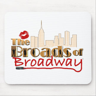 The BROADS of BROADWAY Mouse Pad