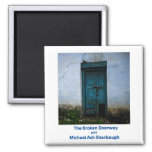 The Broken Doorway with Michael Ash Sharbaugh 2 Inch Square Magnet