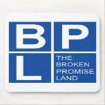 The Broken Promise Land Mouse Pads