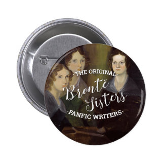 The Bronte Sisters - The Original Fanfic Writers Button