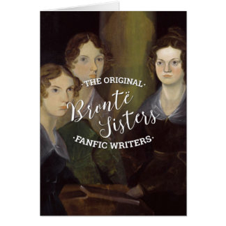 The Bronte Sisters - The Original Fanfic Writers Card