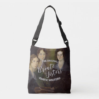 The Bronte Sisters - The Original Fanfic Writers Crossbody Bag
