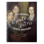 The Bronte Sisters - The Original Fanfic Writers Notebook