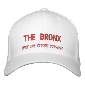 The Bronx, only the strong survive! Embroidered Baseball Hat