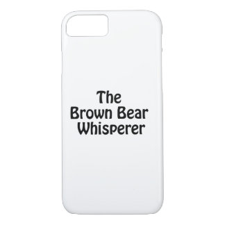 the brown bear whisperer iPhone 7 case
