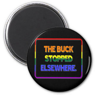 The Buck Stopped Elsewhere Magnet