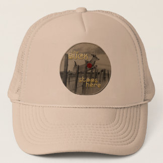 The Buck Stops Here Trucker Hat