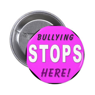 The Bullying Stops Here Pinback Buttons