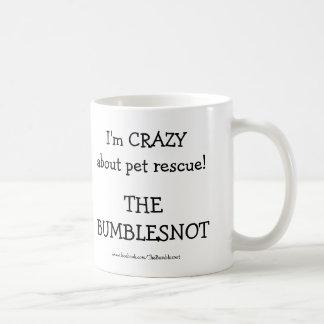 The Bumblesnot I m crazy Pet rescue mug
