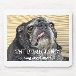 """The Bumblesnot mousepad """"wag snort"""""""