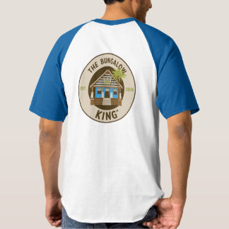 The Bungalow King - Baseball T-Shirt