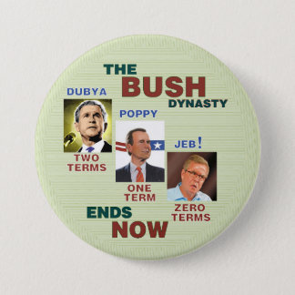 The BUSH Dynasty ends NOW Button