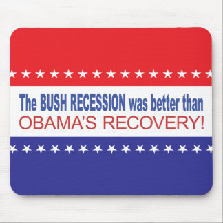 The Bush Recession was better than Obama's Recover Mouse Pad