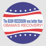 The Bush Recession was better than Obama's Recover Stickers