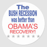 The Bush Recession was better than Obama's Recover Round Stickers