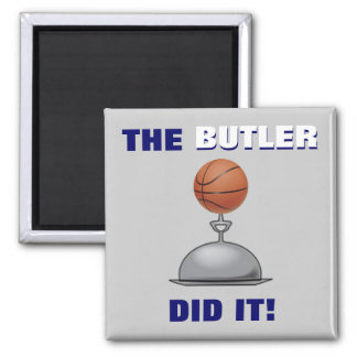 The BUTLER Did It! 2 Inch Square Magnet