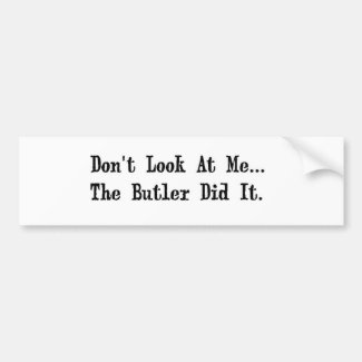 the butler did it bumper sticker