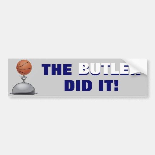 The BUTLER Did It! Car Bumper Sticker