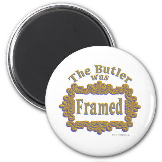 The Butler Was Framed! 2 Inch Round Magnet