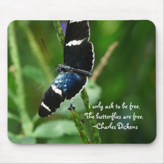 The Butterflies are Free-with quote Mouse Pad